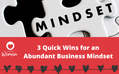 3 Quick Wins For An Abundant Business Mindset
