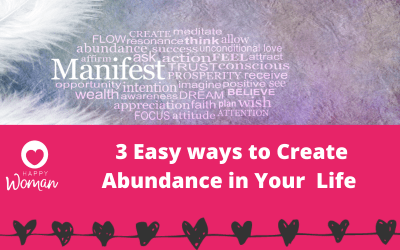 3 Easy Ways to Bring Abundance in to Your Life